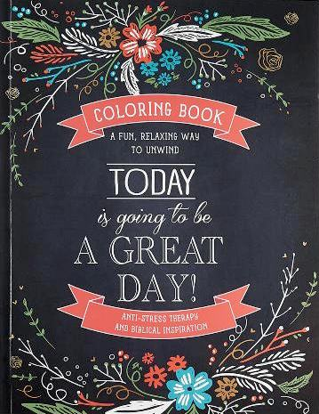 'Today Is Going To Be A Great Day' Inspirational Adult Coloring Book