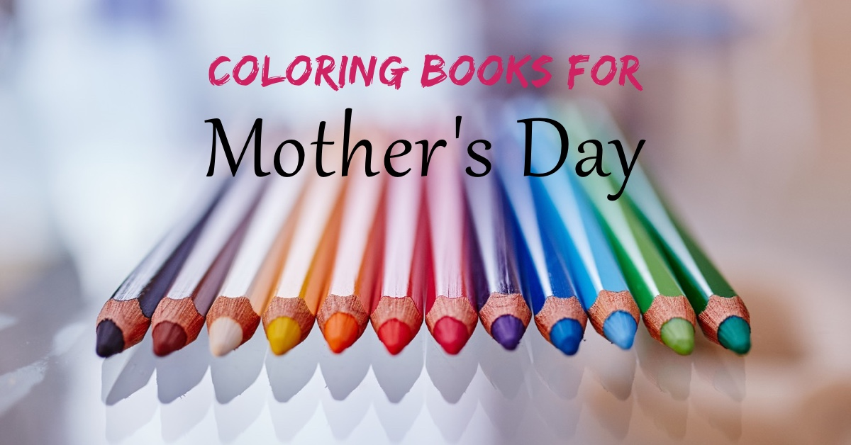 Last Minute Coloring Gift Ideas For Mothers Day